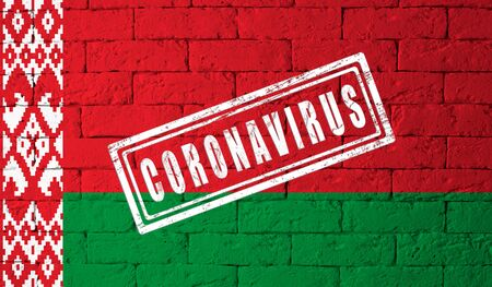 Flag of the Belarus with original proportions. stamped of Coronavirus. brick wall texture. Corona virus concept. On the verge of a COVID-19 or 2019-nCoV Pandemic.