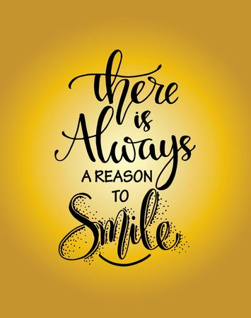 """Vector illustration with hand-drawn lettering. """"There is always reason to smile"""" poster or postcard. Calligraphic design"""