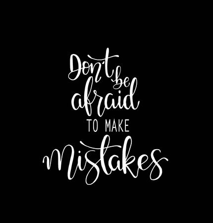 Dont be afraid to make mistakes quote lettering. Calligraphy inspiration graphic design typography element. Hand written postcard.  イラスト・ベクター素材