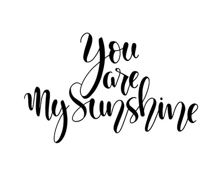 Vector card with text You are my sunshine, hand lettering