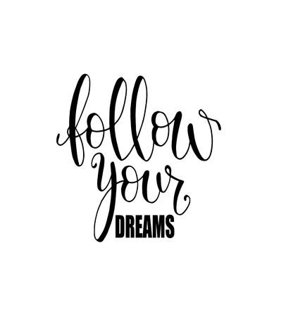 Isolated calligraphic hand drawn lettering of inspirational quote Follow your dreams  イラスト・ベクター素材