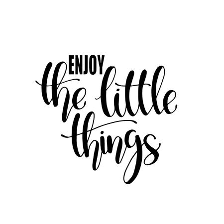 Enjoy the little things - Hand drawn inspirational quote. Vector isolated typography design element. Good for prints,t-shirts, cards, banners. hand lettering poster  イラスト・ベクター素材
