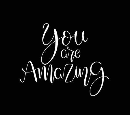 You are amazing. Positive quote handwritten with brush typography. Inspirational and motivational phrase. Hand lettering and calligraphy for designs: t-shirts, poster, greeting cards, etc  イラスト・ベクター素材