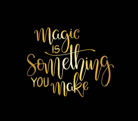Love postcard graphic design. Vector lettering for poster. Typographical design with creative slogan.Ink illustration. Magic is something you make