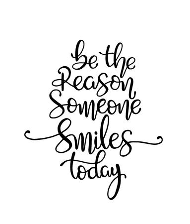 Quote Be the reason someone smiles today. Vector illustration  イラスト・ベクター素材