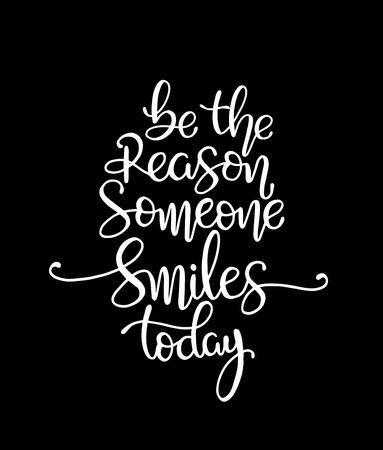 Quote Be the reason someone smiles today. Vector illustration Ilustração