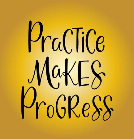 La práctica progresa, cartel de tipografía dibujada a mano. Diseño caligráfico con letras de la mano de la camiseta. Tipografía vectorial inspiradora