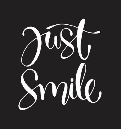 Just smile - font design, vector illustration, graphic, hand lettering