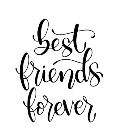 Best friends forever - hand lettering, motivational quotes