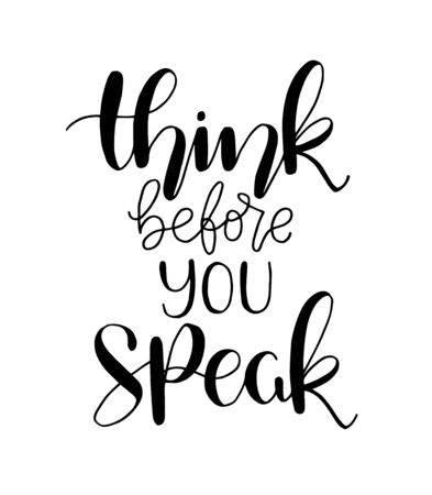 Think before you speak - hand lettering, motivational quotes Çizim
