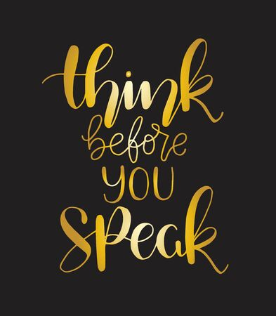 before you speak think motivational Inspirational Typography  Quote Posters