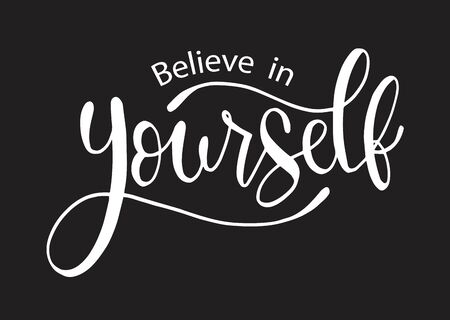 Believe in yourself, hand lettering inscription positive typography poster, conceptual handwritten phrase, modern calligraphy vector illustration 向量圖像