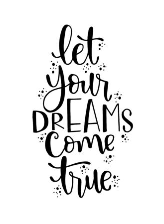 """Handdrawn lettering of a phrase """"let your dreams come true"""", Inspirational quote"""