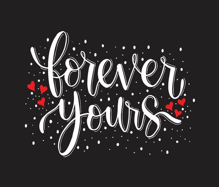 Forever yours - hand lettering quotes, vector illustration
