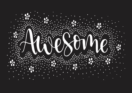 Awesome quote print in vector with flowers, hand lettering