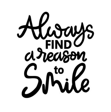 Always find a reason to smile, hand lettering, motivational quotes Vetores