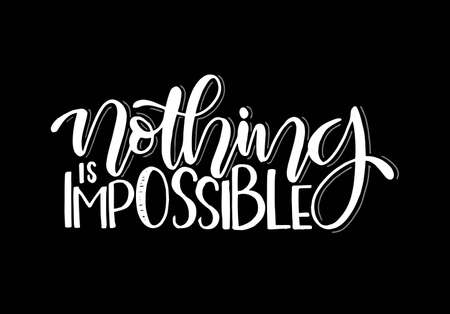 Nothing is impossible, hand lettering, motivational quote