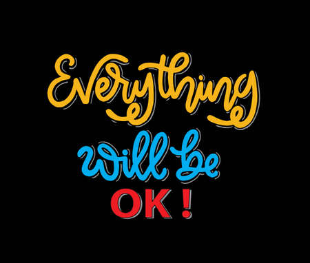 Everything will be ok, hand lettering, motivational quotes