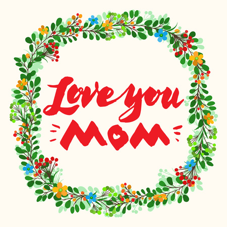 love mom: Lettering Love You Mom beautiful greeting card. Bright vector illustration.