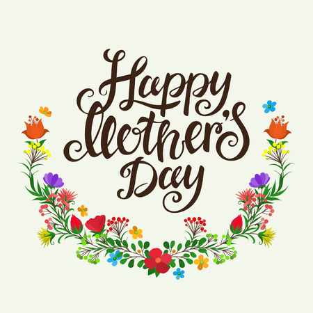 Lettering Happy Mothers Day beautiful greeting card. Bright vector illustration.