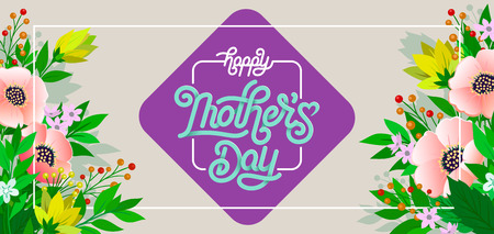 Lettering Happy Mothers Day beautiful greeting card. Bright vector illustration with flowers. Ilustração