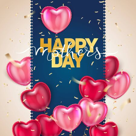 Lettering Happy Mothers Day beautiful greeting card. Bright vector illustration with colorful trend Balloon Hearts.