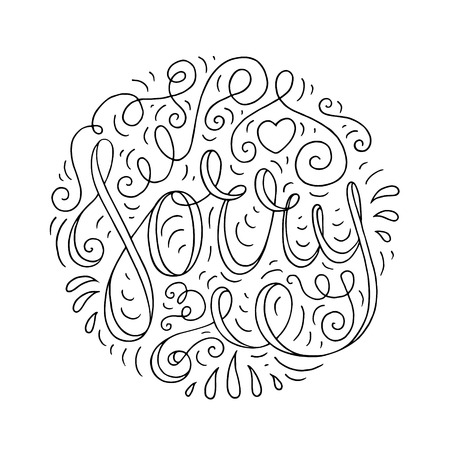 apologize: Black and white doodle typography poster with ornate apologize. Cartoon cute card with lettering - Sorry. Hand drawn romantic curly vector illustration isolated on white background.