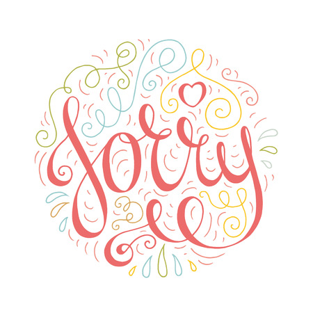 apologize: Colored doodle typography poster with ornate apologize. Cartoon cute card with lettering - Sorry. Hand drawn romantic curly vector illustration isolated on white background.