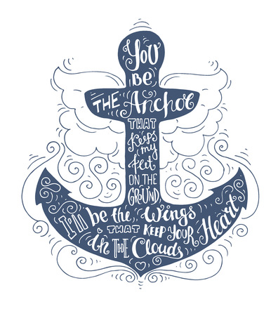 Blue doodle typography marine poster with anchor. Cartoon cute motivation card with lettering text - You be the anchor that... Hand drawn romantic vector illustration isolated on white. 일러스트
