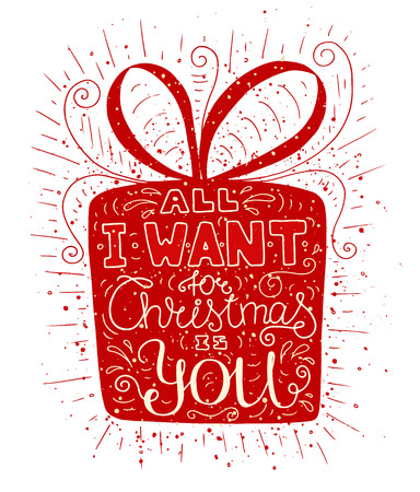 Red doodle typography poster with gift box. Cartoon cute card on celebration theme with lettering text - All I want for christmas is you. Hand drawn vector illustration isolated on white background.