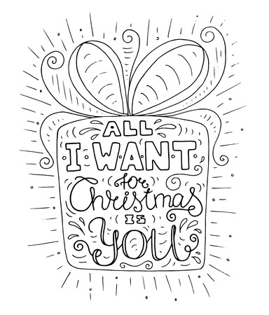 i want you: Black and white doodle typography poster with gift box. Cartoon cute card on celebration theme with lettering text - All I want for christmas is you. Hand drawn vector illustration isolated on white background.