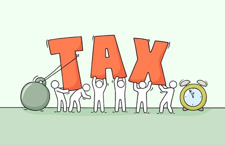 Sketch of working little people big word Tax.