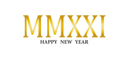 Happy New Year vector illustration, year 2021 written in golden Roman numerals.Graphic element for banner, greeting cards, invitation, poster or website.
