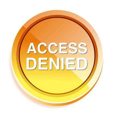 restricted area sign: Access Denied button Illustration