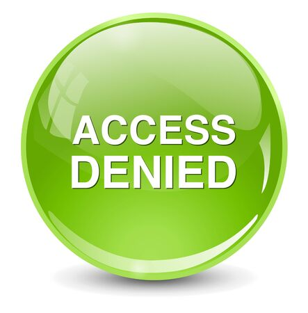 allowed to enter: Access Denied button Illustration
