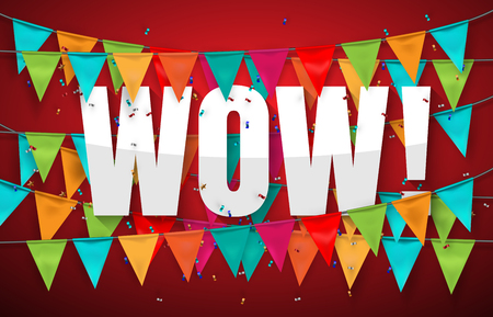 exciting: Wow sign with Flags, vector Illustration