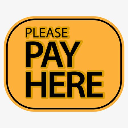 Please Pay Here vector. Flat design. Vector Illustration on white background. Иллюстрация