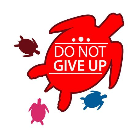 Do not give up with turtle background. Flat design. Vector Illustration on white background.