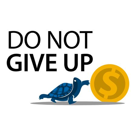 Do not give up with turtle. Flat design. Vector Illustration on white background. Иллюстрация