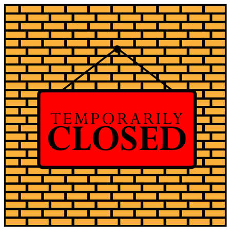 Temporarily closed on the board. Vector Illustration on Brick wall background. 矢量图像