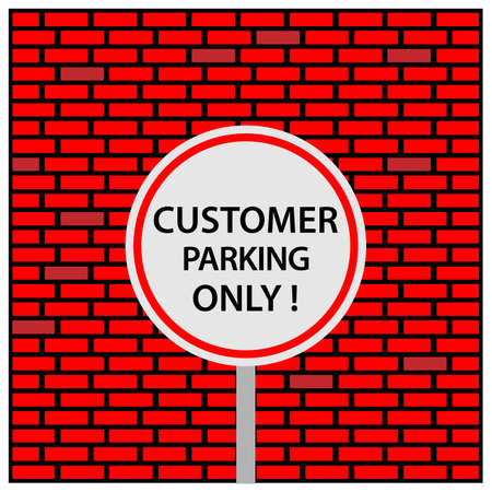 Customer parking only Sign. Vector Illustration on Brick wall background. 矢量图像