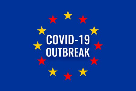 Coronavirus outbreak distribution in europe. European Union quarantine on pandemic. EU flag with inscription COVID-19 OUTBREAK Иллюстрация