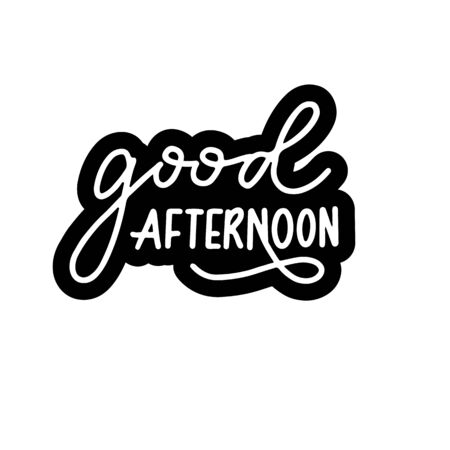 Good afternoon hand drawn poster, banner sticker, typography slogan, sticker  イラスト・ベクター素材
