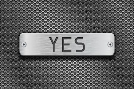 steel plate: YES metal button plate. On metal perforated background Illustration
