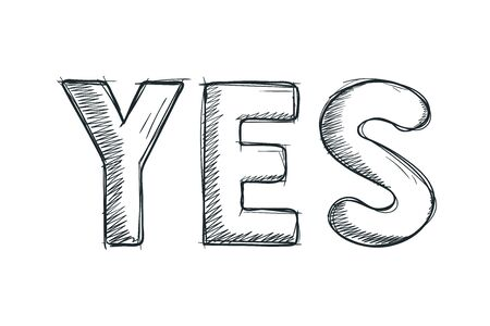 YES text hand drawn sketch. Pencil drawing grunge style. Vector illustration isolated on white background