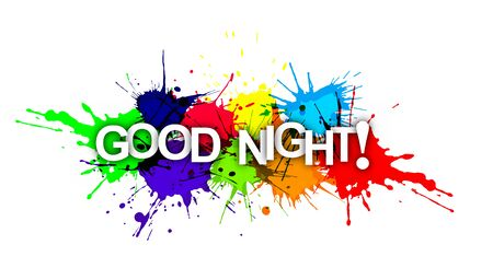 GOOD NIGHT! The phrase on the colored spray paint.