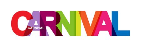 CARNIVAL. Banner of colored letters. Word of colored letters. Flat design