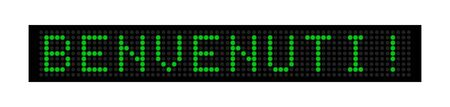 WELCOME! Green led display with the inscription. language Italian