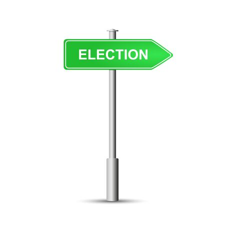 Political concept. Plaque index on a column, a road sign with the word ELECTION. Isolated on white background. Ilustracja