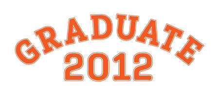 Graduated in 2012. Lettering for a senior class, reunion, or special event. Vector for printing on clothing,   stickers, banners and stickers, isolated on a white background